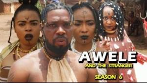 AWELE AND THE STRANGER SEASON 6 - 2019 Nollywood Movie